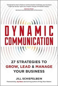 Dynamic Communication: 27 Strategies to Grow, Lead, and Manage Your Business by Jill Schiefelbein