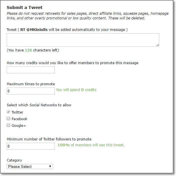 submit your own tweets into the system and have other members start retweeting YOUR content