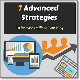 7 Advanced Strategies To Increase Traffic to Your Blog