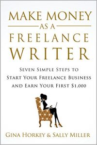 Make Money As A Freelance Writer by Gina Horkey