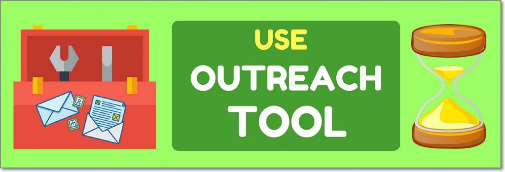 Use a Time-Saving Outreach Tool