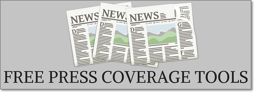 Free Press Coverage Tools. Use These Free Tools for Getting Noticed by Journalists